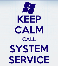 Poster: KEEP CALM CALL SYSTEM SERVICE