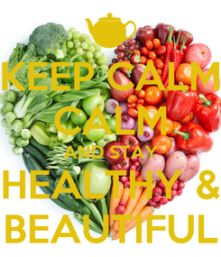 Poster: KEEP CALM CALM AND STAY HEALTHY & BEAUTIFUL