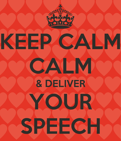 Poster: KEEP CALM CALM & DELIVER YOUR SPEECH