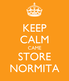 Poster: KEEP CALM CAME STORE NORMITA