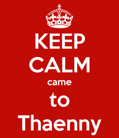 Poster: KEEP CALM came to Thaenny