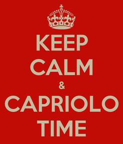 Poster: KEEP CALM & CAPRIOLO TIME