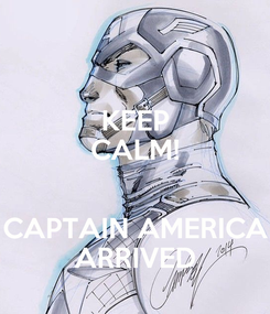 Poster: KEEP CALM!  CAPTAIN AMERICA ARRIVED