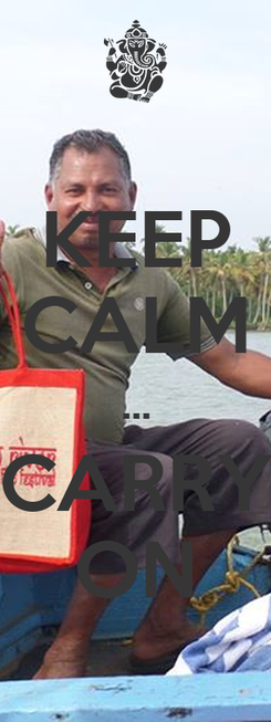 Poster: KEEP CALM ... CARRY ON