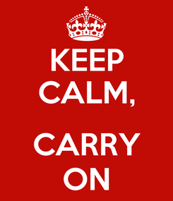 Poster: KEEP CALM,  CARRY ON
