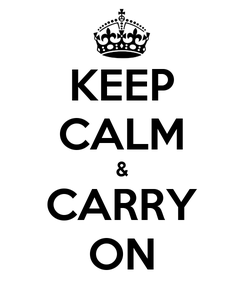 Poster: KEEP CALM & CARRY ON