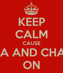 Poster: KEEP CALM CAUSE AMBA AND CHARLIE ON