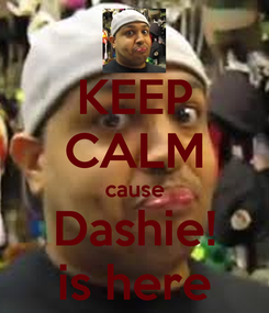 Poster: KEEP CALM cause Dashie! is here