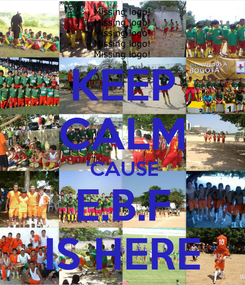 Poster: KEEP CALM 'CAUSE E.B.F IS HERE
