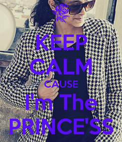 Poster: KEEP CALM CAUSE I'm The PRINCE'SS