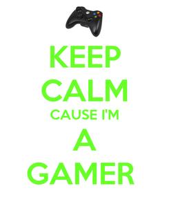 Poster: KEEP CALM CAUSE I'M A GAMER