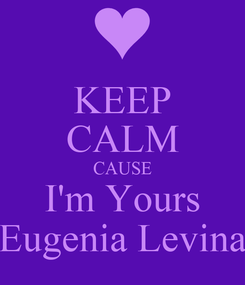 Poster: KEEP CALM CAUSE I'm Yours Eugenia Levina