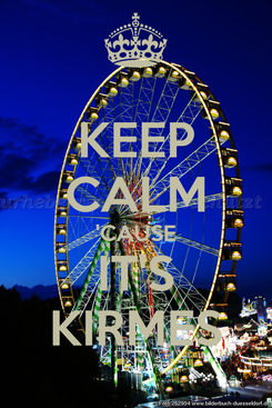 Poster: KEEP CALM 'CAUSE IT'S KIRMES