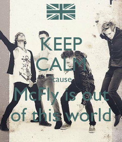 Poster: KEEP CALM 'cause McFly is out of this world