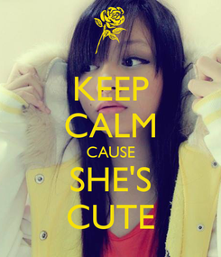 Poster: KEEP CALM CAUSE SHE'S CUTE