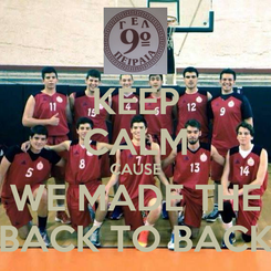 Poster: KEEP CALM CAUSE WE MADE THE BACK TO BACK
