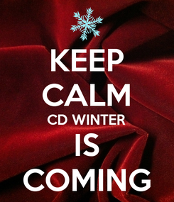 Poster: KEEP CALM CD WINTER IS COMING