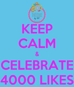 Poster: KEEP CALM & CELEBRATE 4000 LIKES