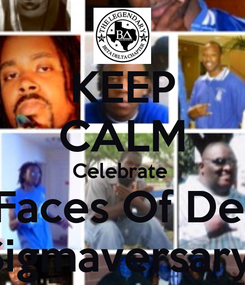 Poster: KEEP CALM Celebrate  IX Faces Of Death Sigmaversary