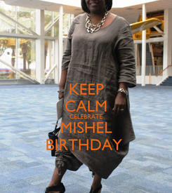 Poster: KEEP CALM CELEBRATE MISHEL BIRTHDAY