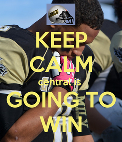 Poster: KEEP CALM central is  GOING TO WIN
