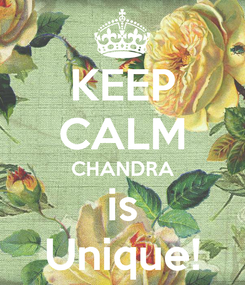 Poster: KEEP CALM CHANDRA is Unique!