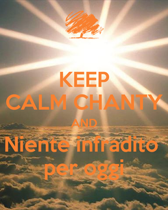 Poster: KEEP CALM CHANTY AND Niente infradito  per oggi