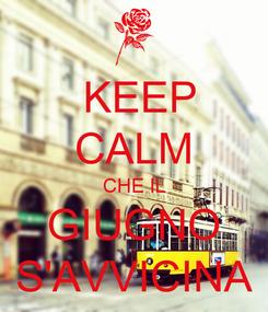 Poster:   KEEP  CALM CHE IL   GIUGNO   S'AVVICINA