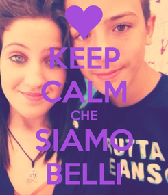 Poster: KEEP CALM CHE SIAMO BELLI