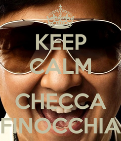 Poster: KEEP CALM  CHECCA FINOCCHIA