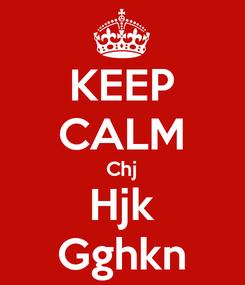 Poster: KEEP CALM Chj Hjk Gghkn