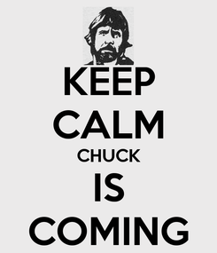 Poster: KEEP CALM CHUCK IS COMING