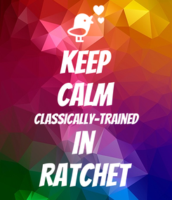 Poster: KEEP CALM Classically-Trained in  RATCHET