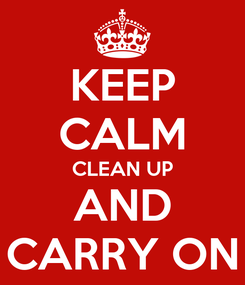 Poster: KEEP CALM CLEAN UP AND CARRY ON