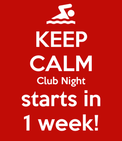 Poster: KEEP CALM Club Night starts in 1 week!