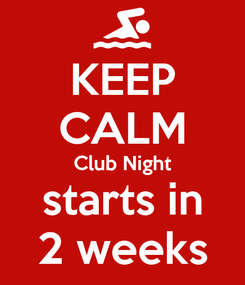 Poster: KEEP CALM Club Night starts in 2 weeks