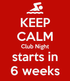 Poster: KEEP CALM Club Night starts in 6 weeks