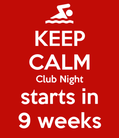 Poster: KEEP CALM Club Night starts in 9 weeks