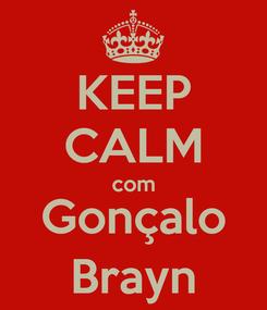 Poster: KEEP CALM com Gonçalo Brayn