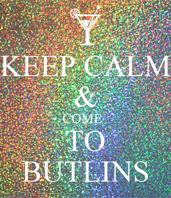 Poster: KEEP CALM & COME   TO BUTLINS