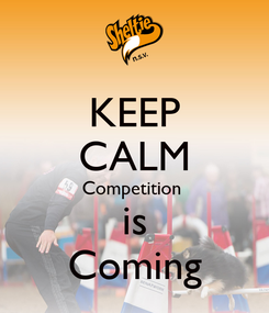 Poster: KEEP CALM Competition  is Coming
