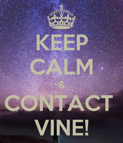 Poster: KEEP CALM & CONTACT  VINE!
