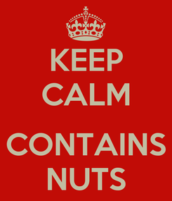 Poster: KEEP CALM  CONTAINS NUTS