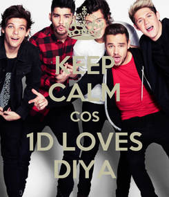 Poster: KEEP CALM COS 1D LOVES DIYA
