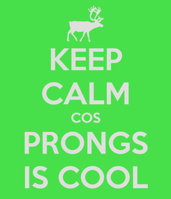 Poster: KEEP CALM COS PRONGS IS COOL