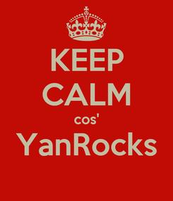 Poster: KEEP CALM cos' YanRocks