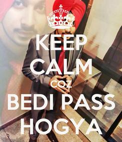 Poster: KEEP CALM COZ BEDI PASS HOGYA