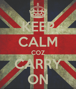 Poster: KEEP CALM COZ CARRY ON