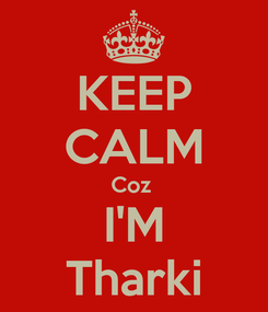Poster: KEEP CALM Coz  I'M Tharki