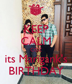 Poster: KEEP CALM COZ its Marigank's BIRTHDAY